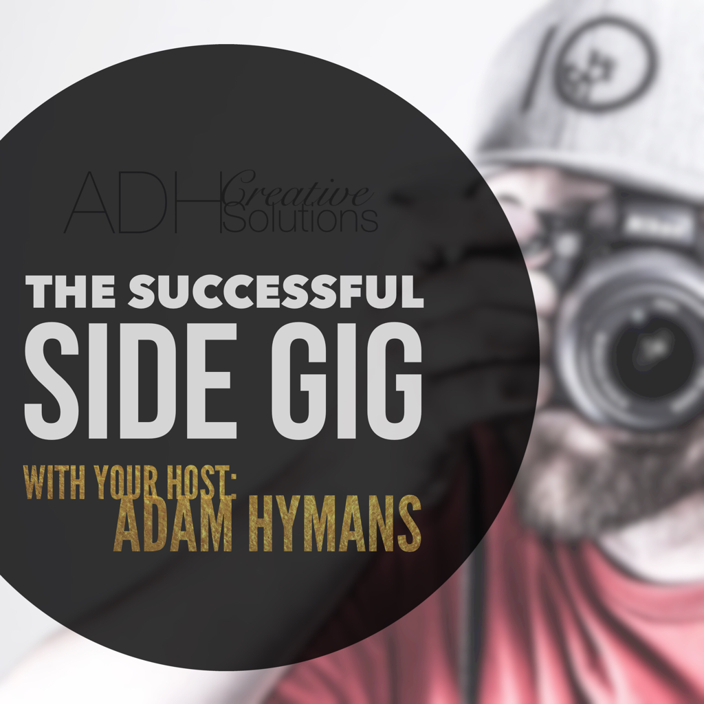 The Successful Side Gig w/ Adam Hymans Podcast Cover